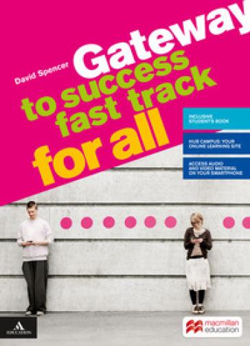 Gateway to success. Fast track for all. BES. Per il biennio delle Scuole superiori. Con e-book. Con espansione online - David Spencer | Kritjur.org
