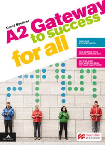 Gateway to success for all. A2. Per il biennio delle Scuole superiori. Con e-book. Con espansione online - David Spencer |
