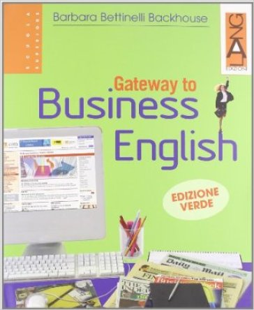 Gateway to the english. Directions. Ediz. verde. Per le Scuole superiori