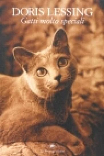Gatti molto speciali - Doris Lessing  