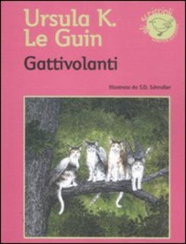Gattivolanti - Ursula K. Le Guin |