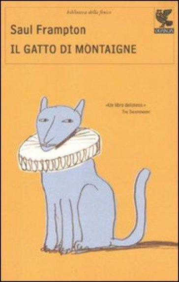 Gatto di Montaigne (Il) - Saul Frampton |