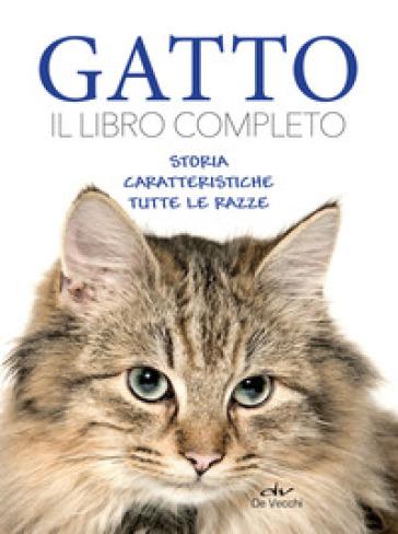 Gatto. Il libro completo. Storia, caratteristica, le razze -  pdf epub