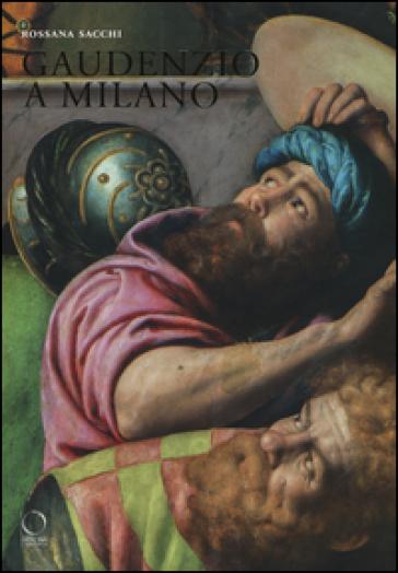 Gaudenzio a Milano - Rossana Sacchi |