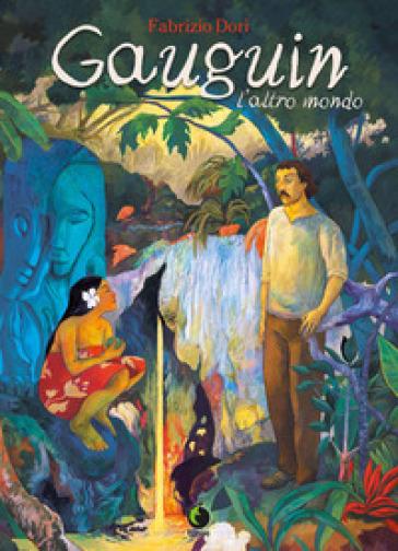 Gauguin. L'altro mondo