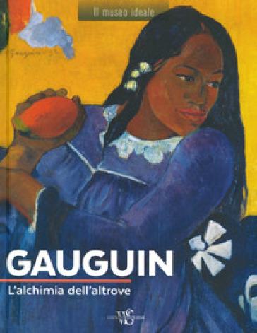 Gauguin. L'alchimia dell'altrove. Ediz. a colori - Murielle Neveux  