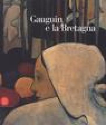 Gauguin e la Bretagna - André Cariou |