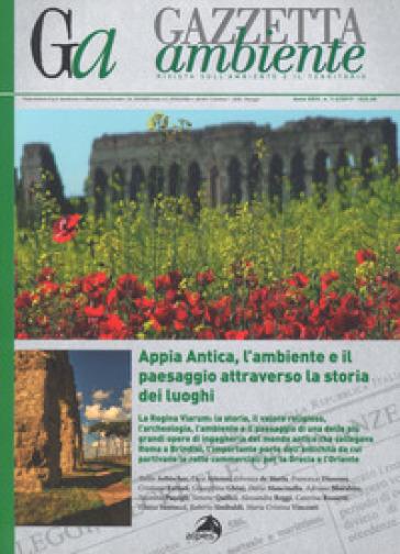 Gazzetta ambiente. Rivista sull'ambiente e il territorio (2017). 1-2: Appia Antica, l'ambiente il paesaggio attraverso la storia dei luoghi