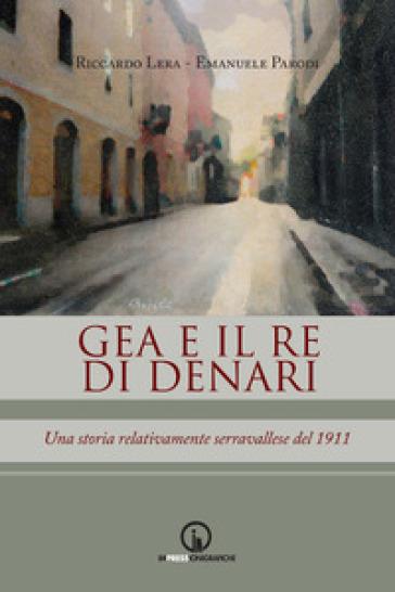 Gea e il re di denari. Una storia relativamente serravallese del 1911 - Riccardo Lera   Jonathanterrington.com