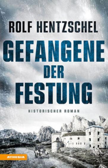 Gefangene der Festung - Rolf Hentzschel |