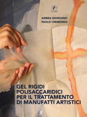 Gel rigidi polisaccaridici per il trattamento dei manufatti artistici - Ambra Giordano | Jonathanterrington.com