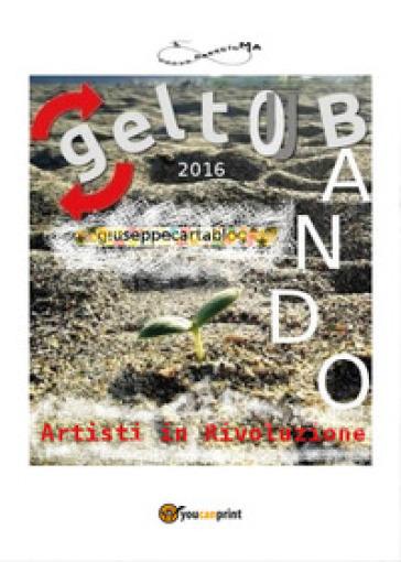 GeltOUbando 2016 - Autori in Rivoluzione |