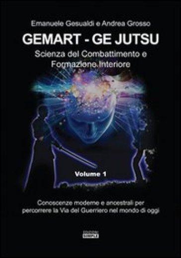 Gemart. Ge Jutsu. Scienza del combattimento e formazione interiore - Emanuele Gesualdi pdf epub