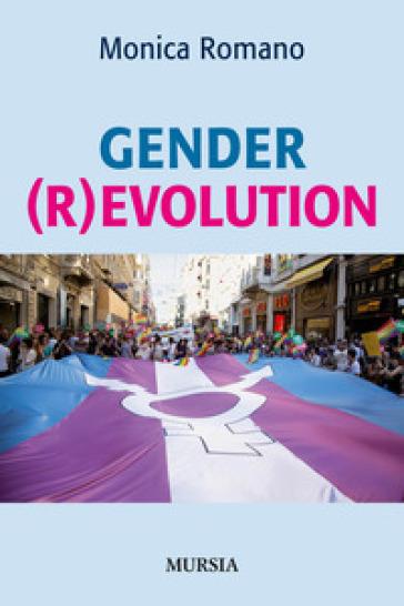 Gender (r)evolution - Monica Romano pdf epub