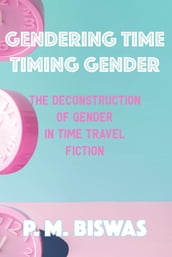 Gendering Time, Timing Gender