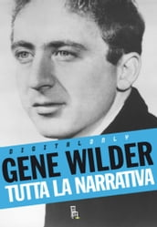 Gene Wilder - Tutta la narrativa