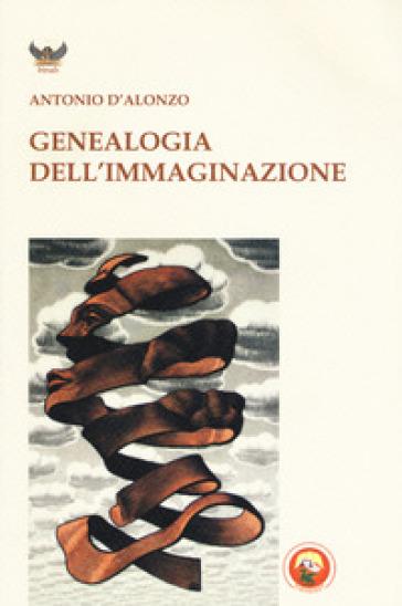Genealogia dell'immaginazione - Antonio D'Alonzo | Ericsfund.org