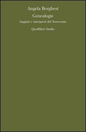 Genealogie. Saggi e interpreti del Novecento - Angela Borghesi |
