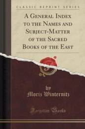 A General Index to the Names and Subject-Matter of the Sacred Books of the East (Classic Reprint)