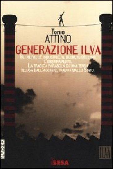 Generazione Ilva - Tonio Attino | Thecosgala.com
