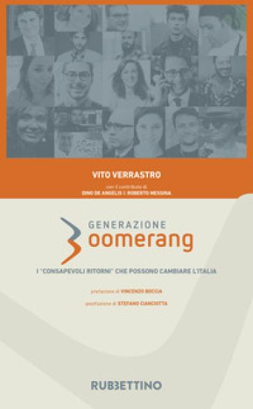 Generazione boomerang. I «consapevoli ritorni» che possono cambiare l'Italia - Vito Verrastro pdf epub