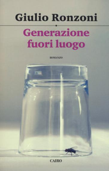 Generazione fuori luogo - Giulio Ronzoni |