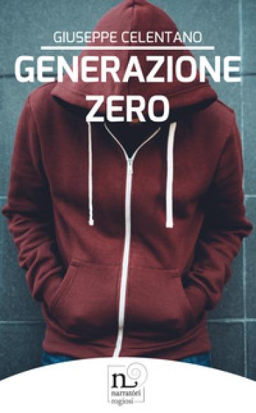 Generazione zero - Giuseppe Celentano   Kritjur.org