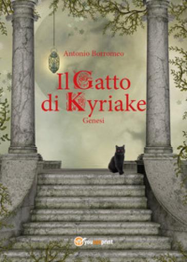 Genesi. Il gatto di Kyriake - Antonio Borromeo |