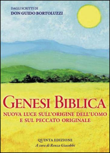 Genesi biblica. Nuova luce sull'origine dell'uomo e sul peccato originale - Renza Giacobbi  