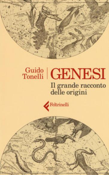 Genesi. Il grande racconto delle origini - Guido Tonelli |