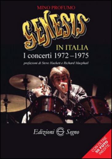 Genesis in Italia. I concerti 1972-1975 - Mino Profumo |