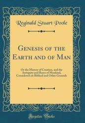 Genesis of the Earth and of Man