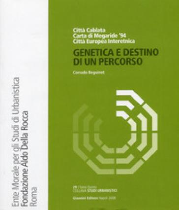 Genetica e destino di un percorso - Corrado Beguinot |