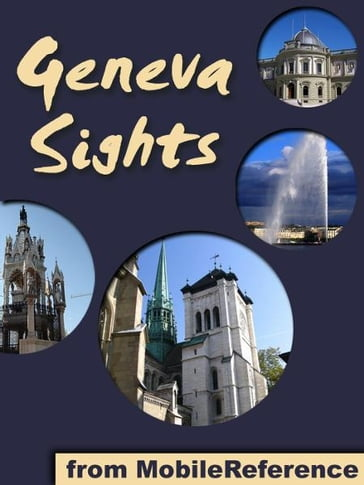 Geneva Sights: a travel guide to the top 25+ attractions in Geneva, Switzerland (Mobi Sights)