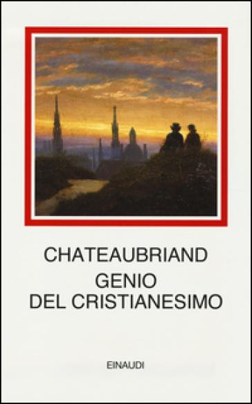Genio del cristianesimo - François René de Chateaubriand |