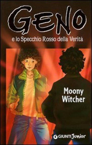 Geno e lo specchio rosso della verità - Moony Witcher  