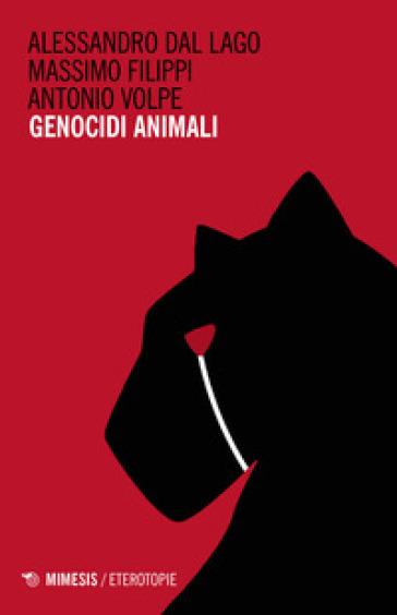Genocidi animali - Alessandro Dal Lago | Thecosgala.com