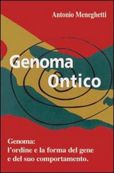 Genoma ontico - Antonio Meneghetti |
