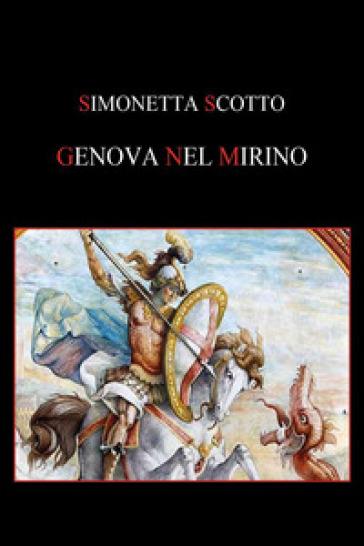 Genova nel mirino - Simonetta Scotto |