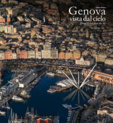 Genova vista dal cielo-Genoa as seen from the sky. Ediz. a colori - Stefano Ferri | Thecosgala.com