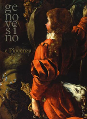 Genovesino e Piacenza. Catalogo della mostra (Piacenza, 4 marzo-10 giugno 2018). Ediz. a colori - F. Frangi  