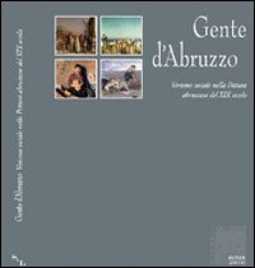 Gente d'Abruzzo. Verismo sociale nella pittura abruzzese del XIX secolo - P. Silvan | Jonathanterrington.com