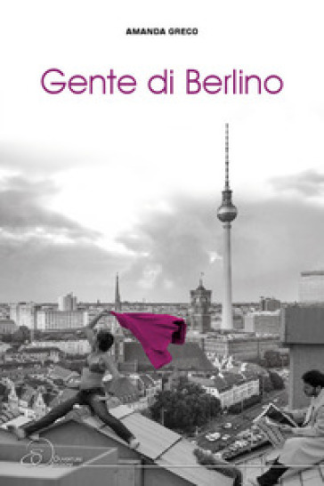 Gente di Berlino - Amanda Greco | Kritjur.org