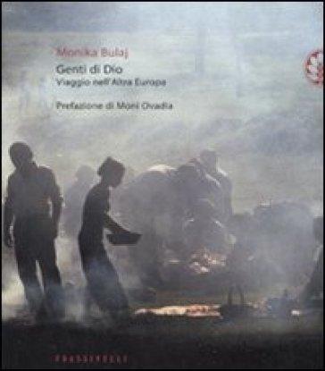 Genti di Dio. Viaggio nell'altra Europa - Monika Bulaj | Thecosgala.com