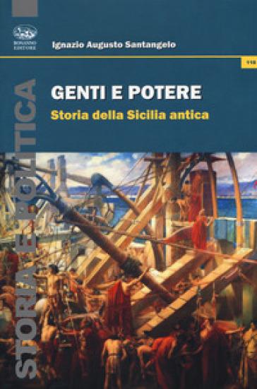 Genti e potere. Storia della Sicilia antica - Ignazio Augusto Santangelo | Rochesterscifianimecon.com