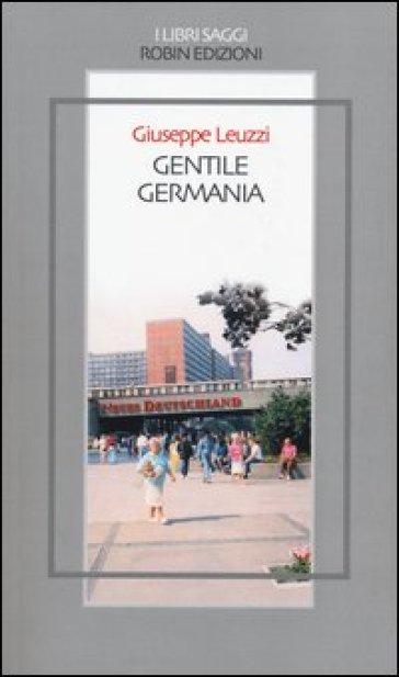Gentile Germania - Giuseppe Leuzzi   Rochesterscifianimecon.com