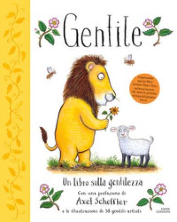 Gentile. Un libro sulla gentilezza. Ediz. a colori - Alison Green   Thecosgala.com