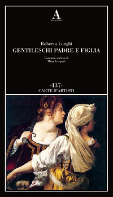 Gentileschi. Padre e figlia - Roberto Longhi pdf epub