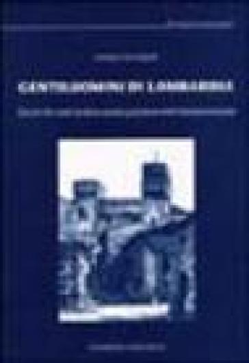 Gentiluomini di Lombardia. Ricerche sull'aristocrazia padana nel Rinascimento - Letizia Arcangeli pdf epub