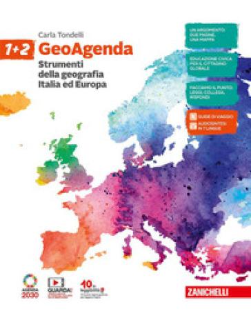 GeoAgenda. Per la Scuola media. Con e-book. Con espansione online. 1-2: Strumenti della geografia. Italia ed Europa - Carla Tondelli | Kritjur.org